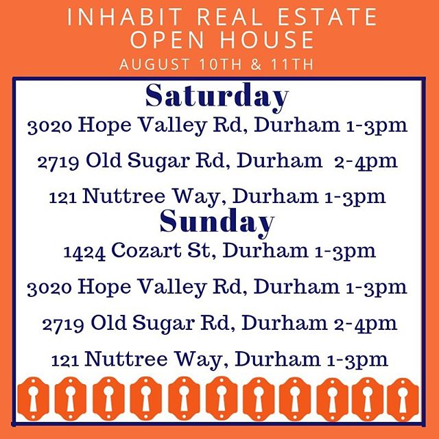 • Open Houses • -~ Saturday & Sunday ~- • • #inhabitthetriangle #durm #durhamnc #openhouses #realestate #newlisting #bullcity #inhabitrealestate