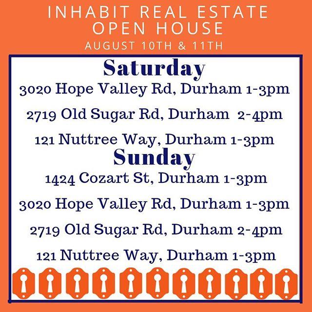 • Open Houses • -~ Saturday & Sunday ~- • • #inhabitthetriangle #durm #durhamnc #openhouses #realestate #newlisting #bullcity #inhabitrealestate
