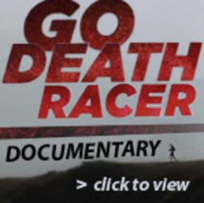 Go Death Racer! Documentary   [ View it Today! ]  Go Death Racer, is a documentary film that follows 4 Canadian adventure athletes as they prepare for, and race the Canadian Death Race, one of Canada's toughest ultra-marathons. Thanks to Les Stroud, The North Face, and the National Film Board for supporting this project.