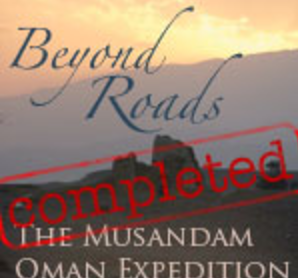 Beyond Roads: The Musandam Oman Expedition   [ March 05 - March 20 2011: Oman ]  Adventure Science will travel beyond roads to the tip of Oman's Musandam peninsula in search of ancient tsunami deposits and undescribed archaeological sites. The region is remote, rugged, and isolated, and because of this, has been avoided by researchers for over 40 years!