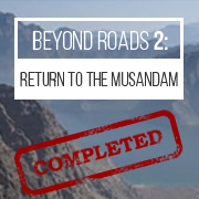 Beyond Roads 2 : The Musandam Oman Expedition   [ April 17 - May 02, 2016 ]  Isolated. Rugged. Desolate and beautiful, Oman is a desert nation containing vast sand seas, rugged coastlines teeming with aquatic life, and a wild and unexplored mountainous hinterland. It is also a country with a rich cultural rooted in antiquity.
