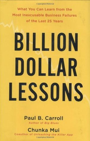 - When thinking about leadership or strategy, I find that is is better to understand failure than success. In Billion Dollar Lessons, Carroll explains multiple ways in which businesses fail at a spectacular level. The mental traps that CEOs and their businesses fall into correlate into how military and government planners fail in strategy. More than just describing the mental traps and anecdotal failures, Carroll provides recommendations on how to mitigate these risks. Paramount in the mitigation proposals is the concept of Red Teaming. A practice which in my opinion is underutilized by the military. I highly recommend this book as both a source for both military planning and military leadership.