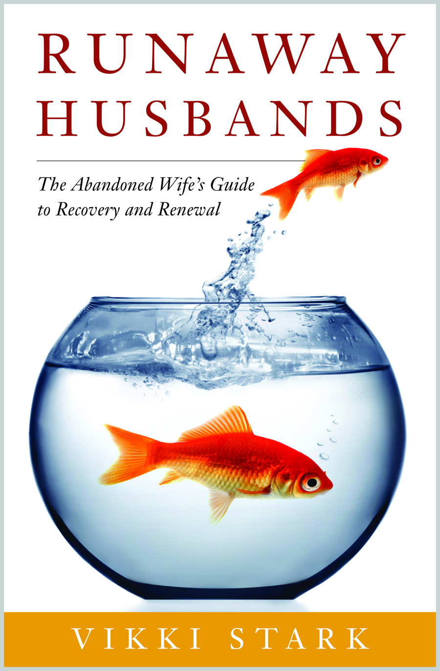 The Abandoned Wife's Guide to Recovery and Renewal.