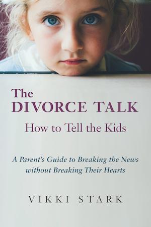 The Divorce Talk by Vikki Stark