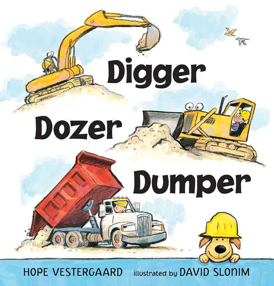 Digger Dozer Dumper by Hope Vestergaard - This book has sweet, clever poems, and features trucks using both male and female pronouns.