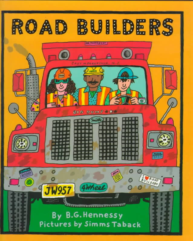 Road Builders by B.G. Hennessy - With bright, vintage-style illustrations and a diverse cast of characters and trucks, Road Builders will entertain you and the kid!