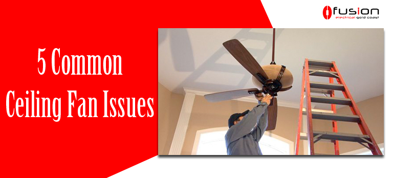 5 Common Ceiling Fan Issues.JPG