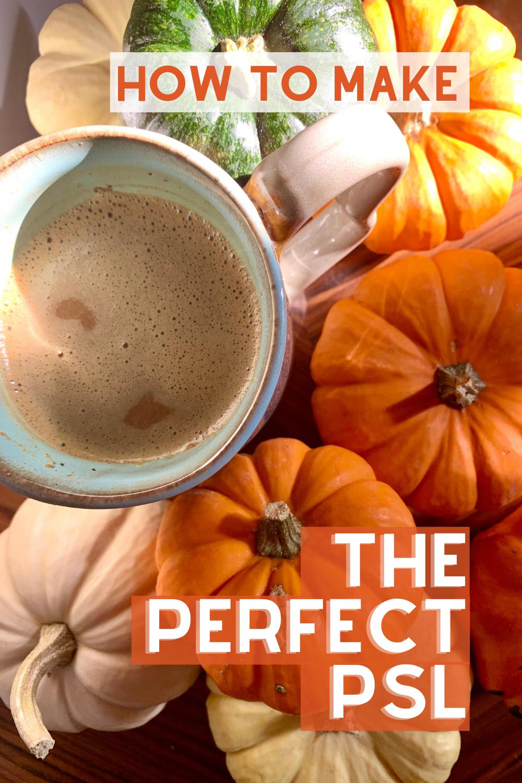 The perfect PSL pumpkin spice latte