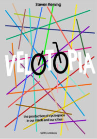 9789462083523_velotopia_the_production_of_cyclespace_steven_fleming_500-1-e1494306342746.jpg