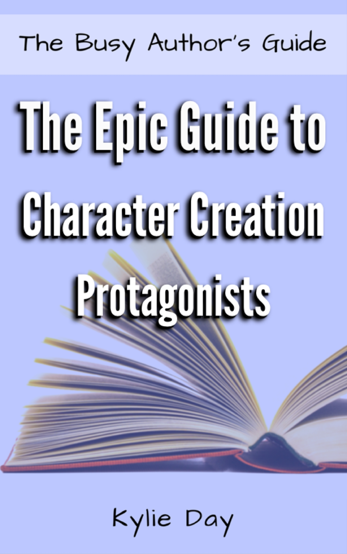 THE EPIC GUIDE TO CHARACTER CREATION: PROTAGONISTS