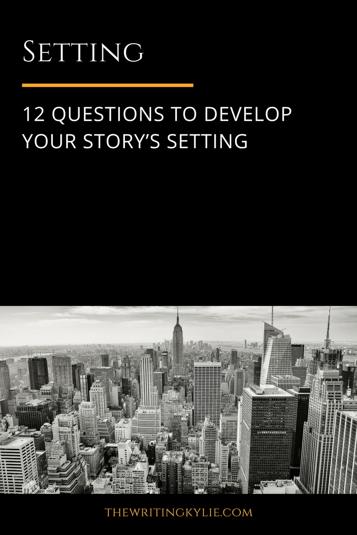 Setting: 12 Questions to Develop Your Story's Setting
