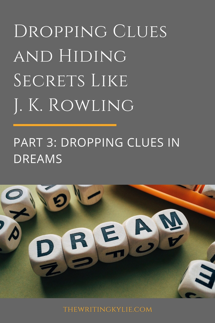 Dropping Clues and Hiding Secrets Like J. K. Rowling, Part 3: Dropping Clues in Dreams