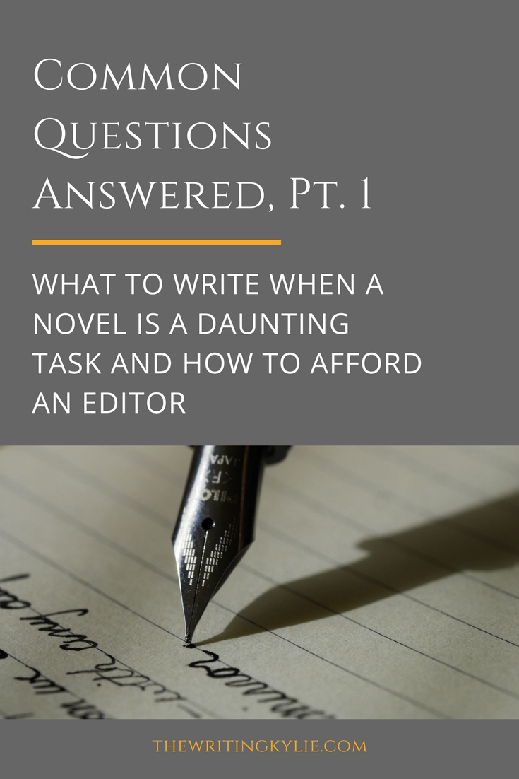 Common Questions Answered, Pt. 1: What to Write when a Novel is a Daunting Task