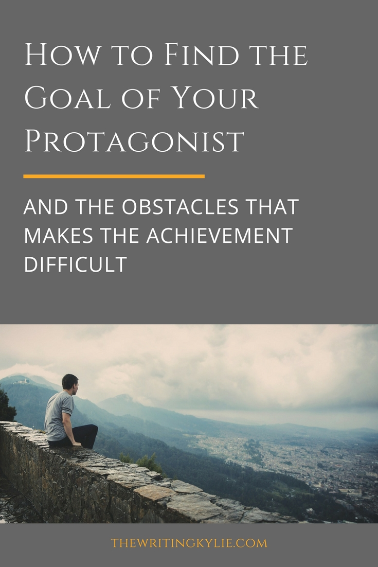 How to Find the Goal of Your Protagonist and the Obstacles that Makes the Achievement Difficult