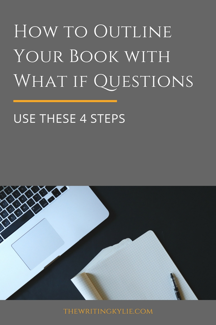 """How to Outline Your Book with """"What if"""" Questions: Use These 4 Steps"""
