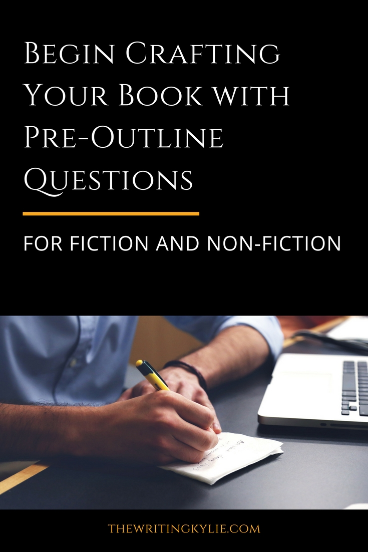 Begin Crafting Your Book with Pre-Outline Questions: For Fiction and Non-Fiction + a FREE Download