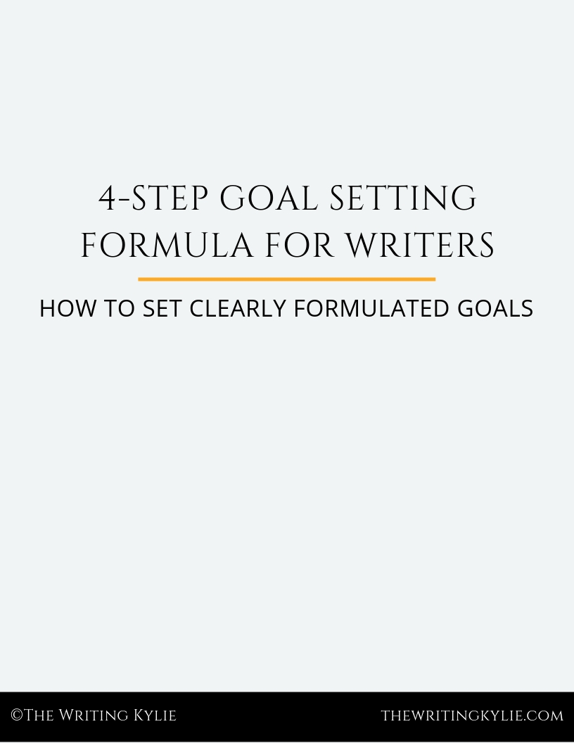 Download the FREE 4-Step Goal Setting Formula for Writers Workbook (thewritingkylie.com)