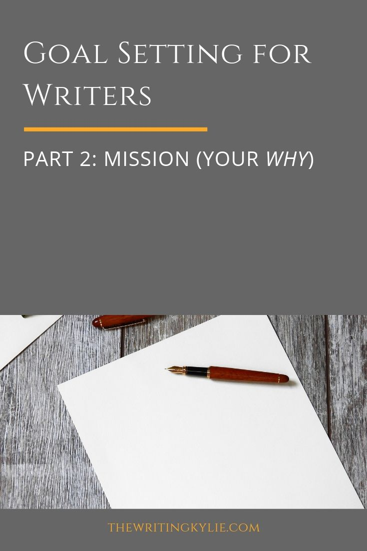 In this blog post series on goal setting for writers, I'll go through a 4-step goal setting formula that will help writers achieve their writing dreams.  In part 2, I'll continue with the second step of goal setting: Mission.