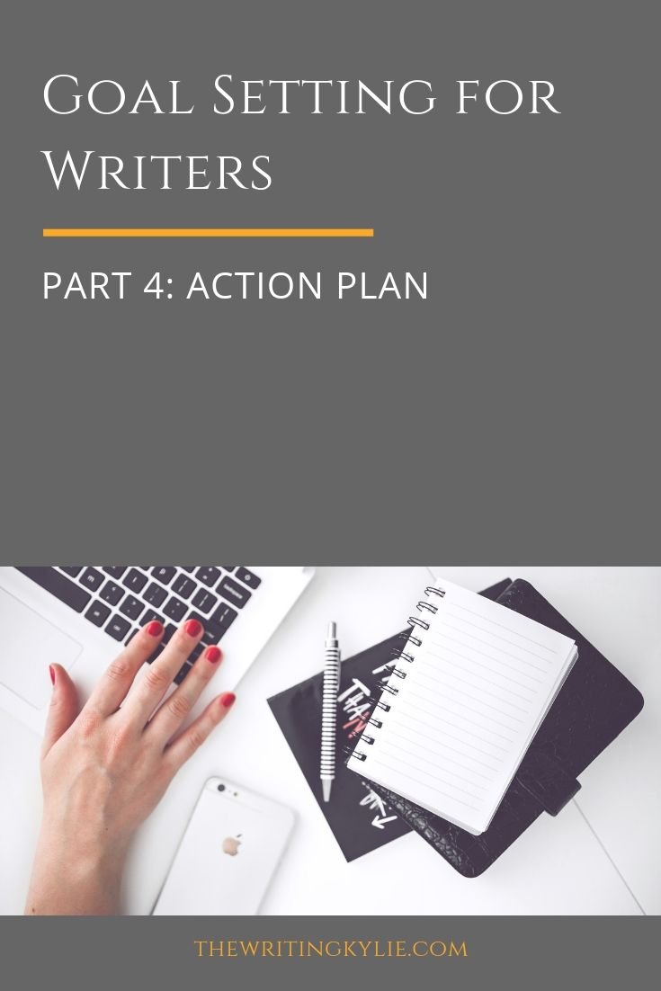 In this blog post series on goal setting for writers, I'll go through a 4-step goal setting formula that will help writers achieve their writing dreams.  In part 4, I'll continue with the fourth and final step of goal setting: your action plan.