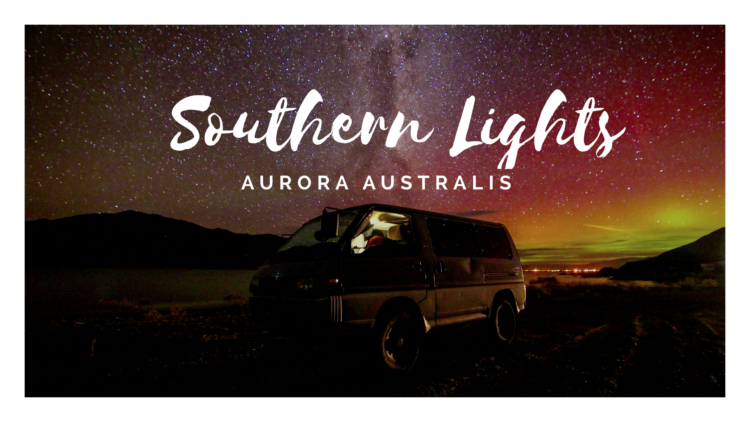 Southern Lights  - Want to know how we managed to catch the Southern Lights anytime they were happening?