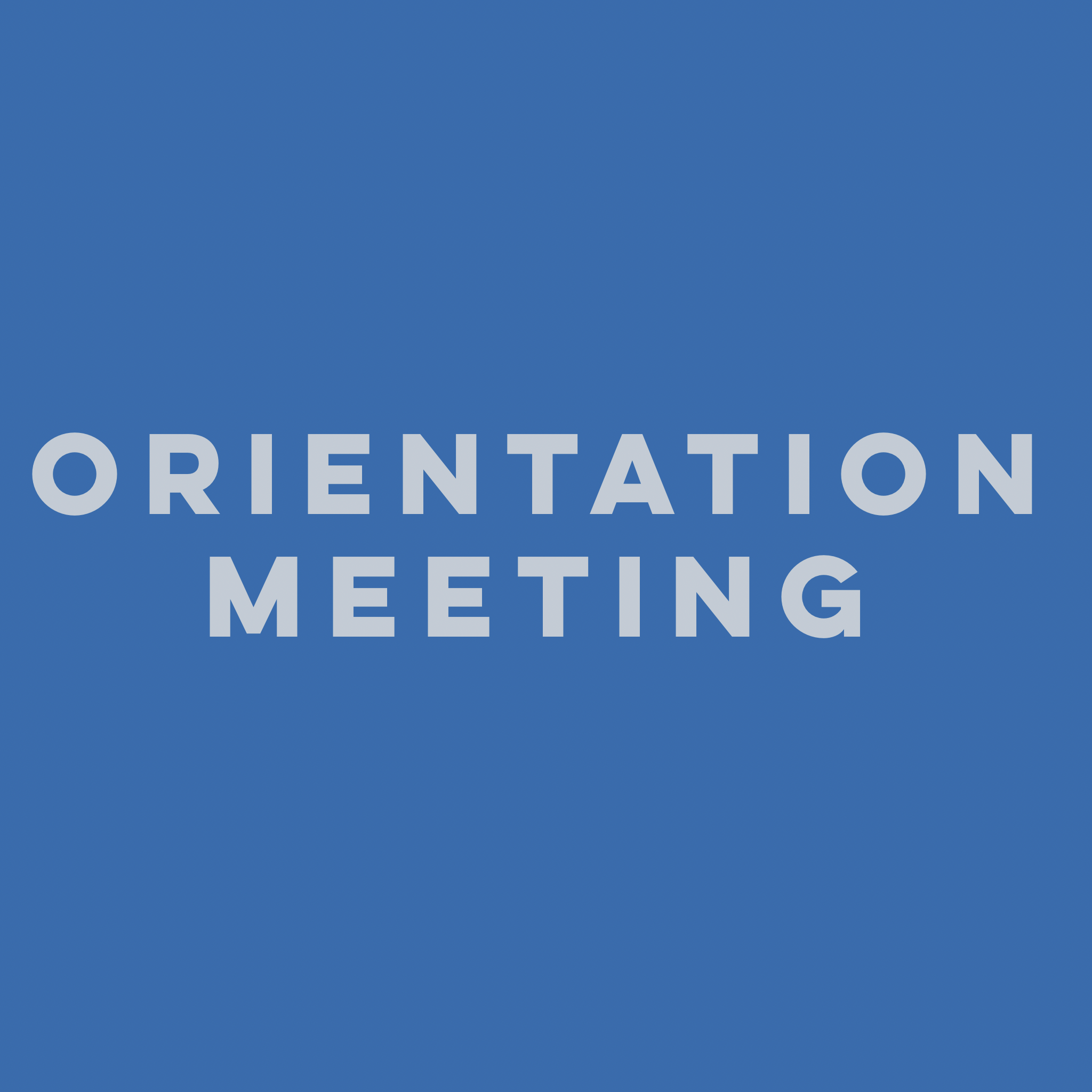 Orientation Meeting