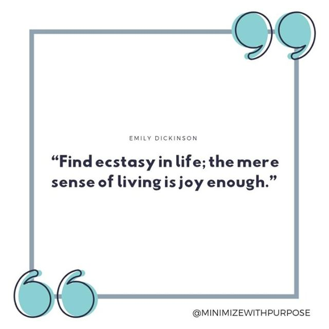 #MondayMotivation 💫 - #minimizewithpurpose #konmarimethod #sparkjoy #tidyingup #choosejoy #clutterfree #homeorganizaiton #intentionaliving #purposefulliving #instaquote #quoteoftheday #inspirationalquotes #dailyquote #emilydickinson