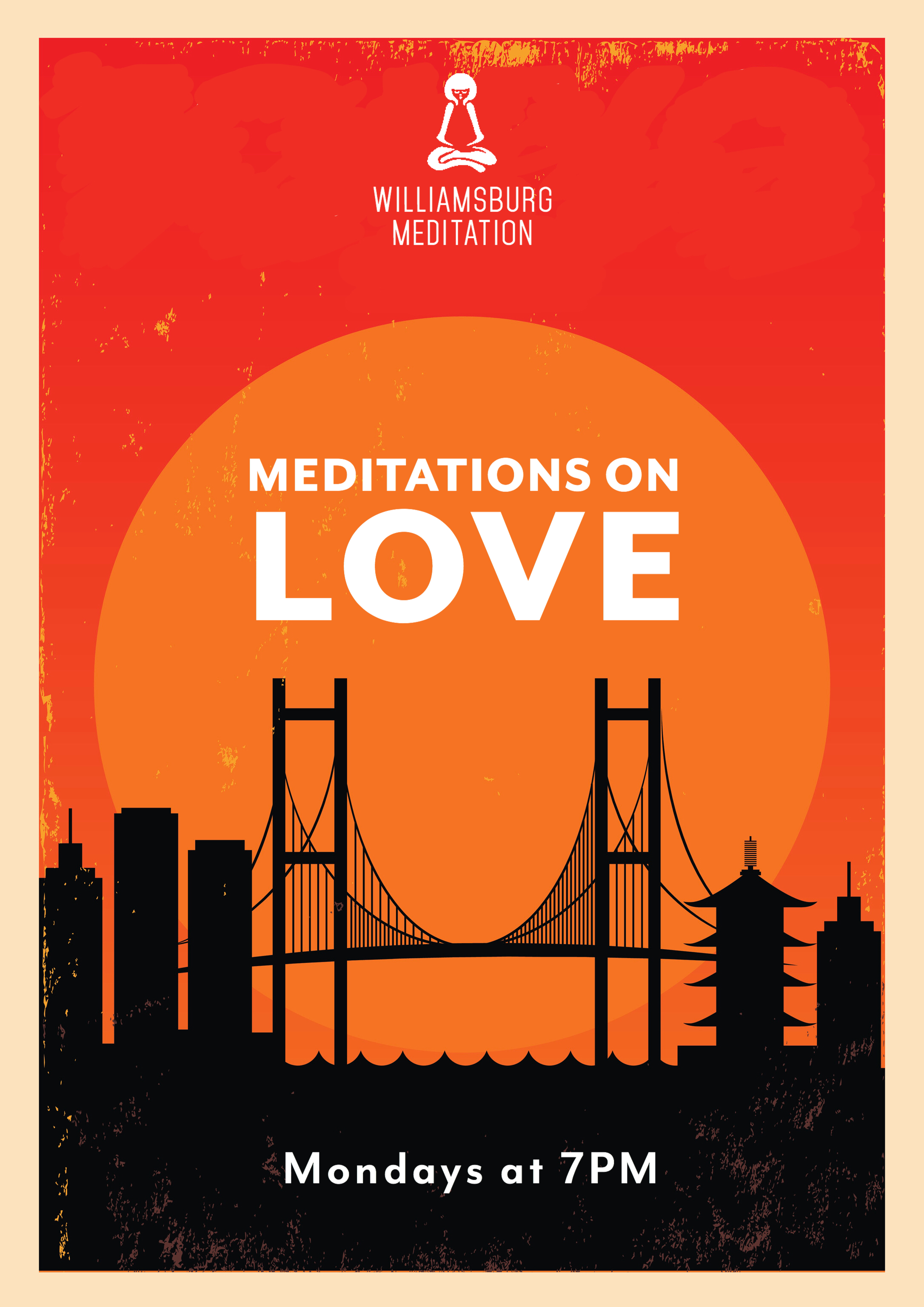 Everybody knows they want to love and be loved, but what actually is love? According to Buddha, the special feeling that we call love isn't something outside of ourselves that we need to find and fall into. Rather it's a special experience within ourselves that we all have.In a special 12-session class, we'll take you though specific mediations and Dharma talks to help you create universal love to tap into at any moment.   Join us on Mondays at 7:00 PM.