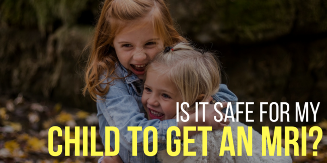is it safe for my child to get an mri, mri safety