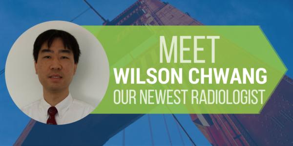 wilson chwang, radiologist spotlight, bay imaging consultants radiologist
