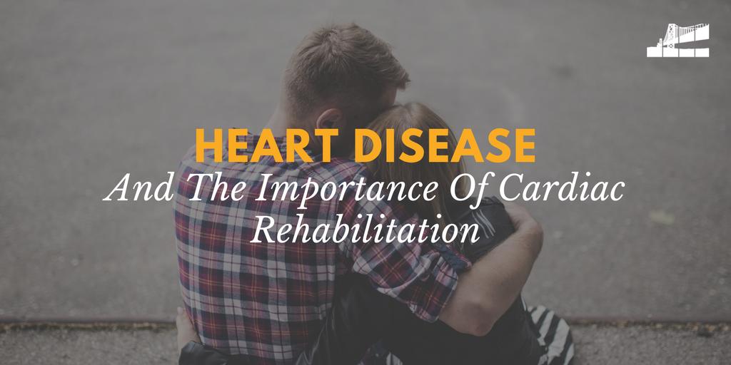 Heart disease and the importance of cardiac rehabilitation
