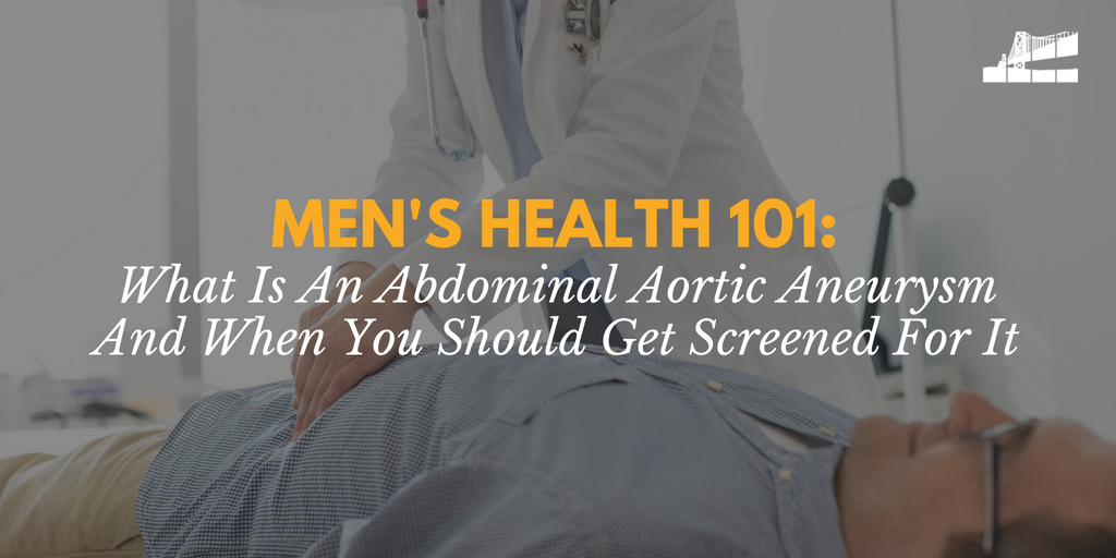 an abdominal aortic aneurysm, what is abdominal aortic aneurysm, men's health month,