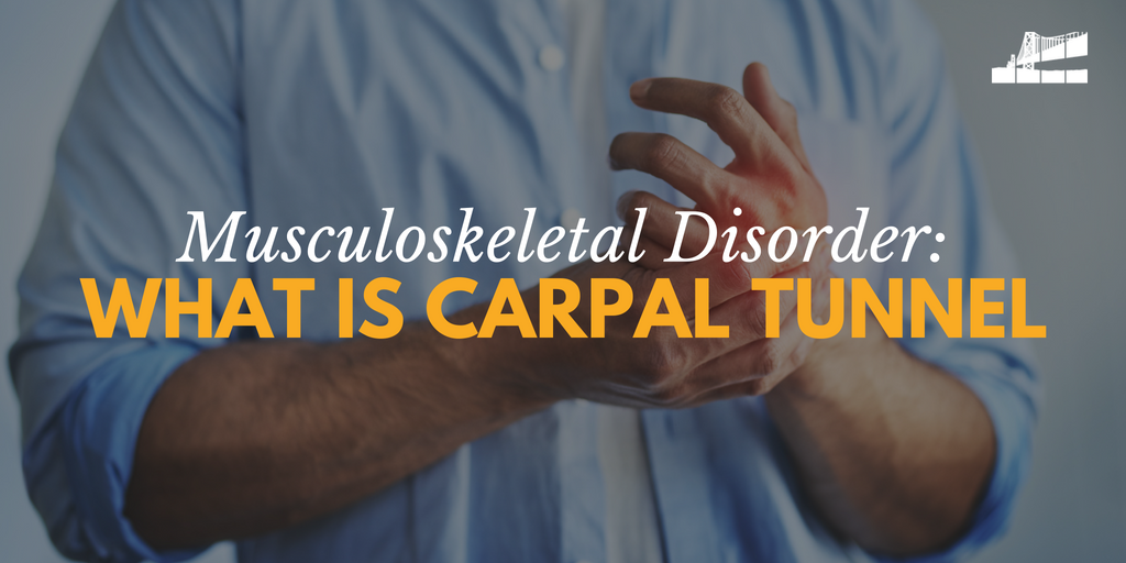 musculoskeletal disorder, what is carpal tunnel, what causes carpal tunnel