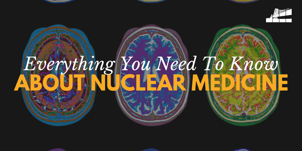 nuclear medicine, what is nuclear medicine