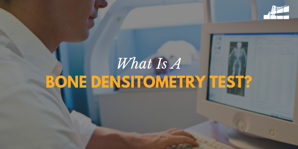 What Is A Bone Densitometry Test? — Bay Imaging Consultants