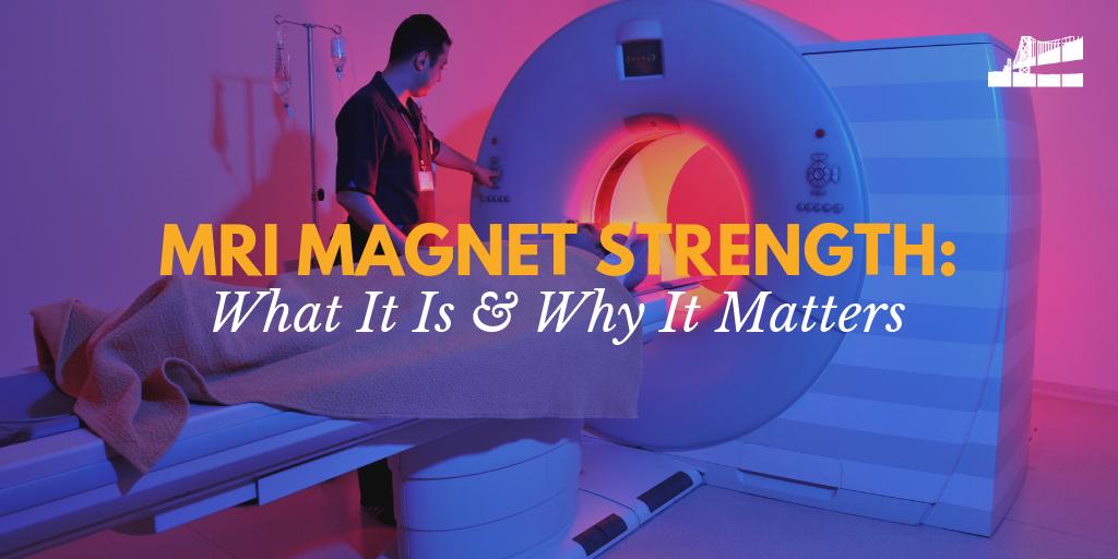 mri magnet strength, mri strength, does magnet strength matter, does MRI magnet strength matter, MRI in san francisco, 3T MRI, bicrad radiology, bicrad, board certified radiologist