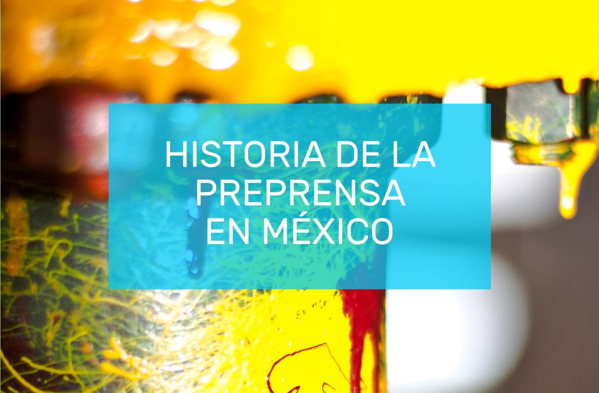 preprensa-historia-mexico