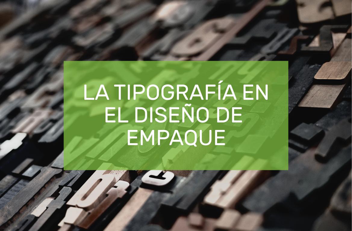 LA-TIPOGRAFIA-EN-EL-DISENO-DE-EMPAQUE.jpg