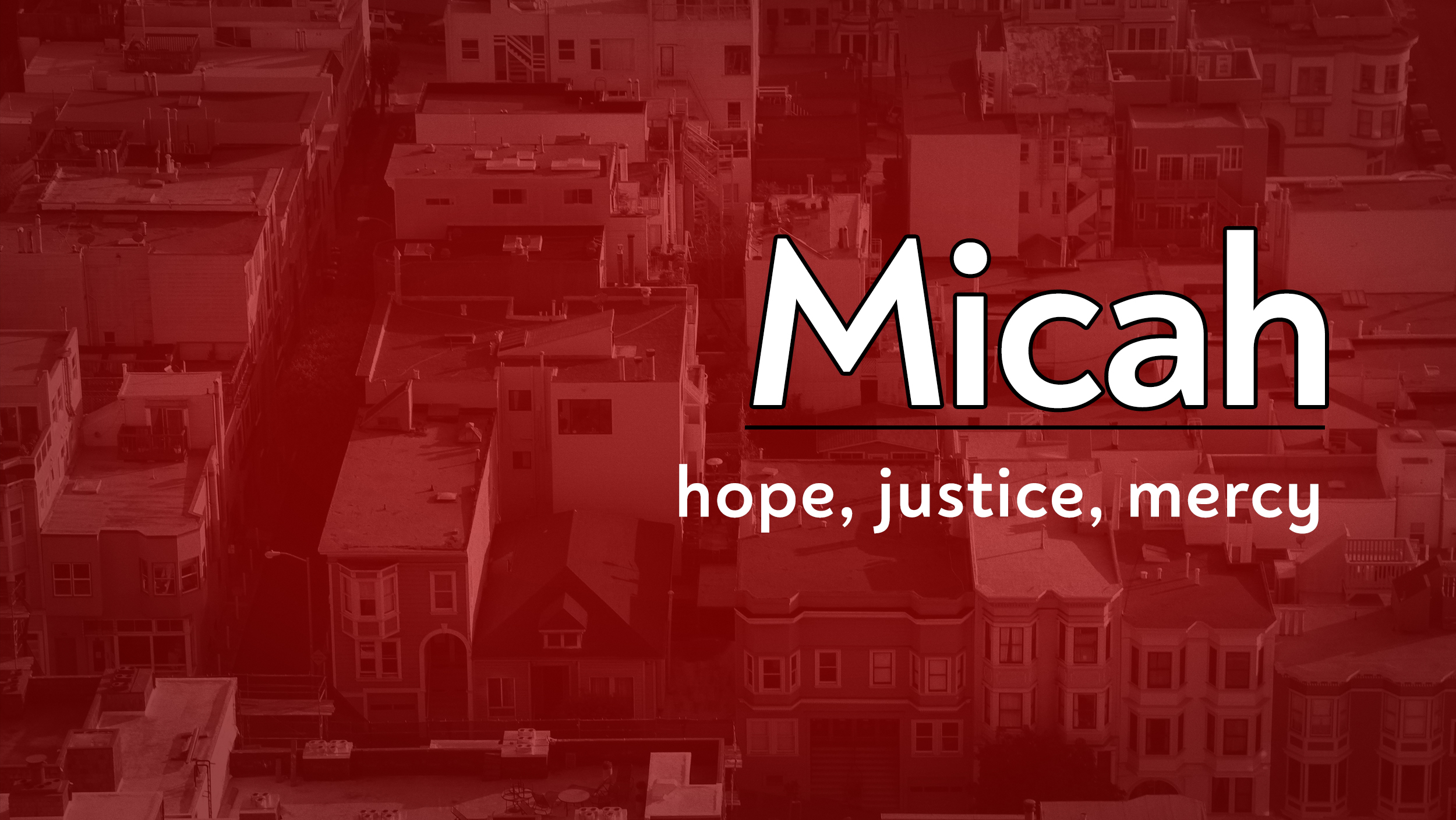 Micah teaches us to put our hope in God, in His justice and His mercy. That then allows us to be just and merciful despite our circumstances.