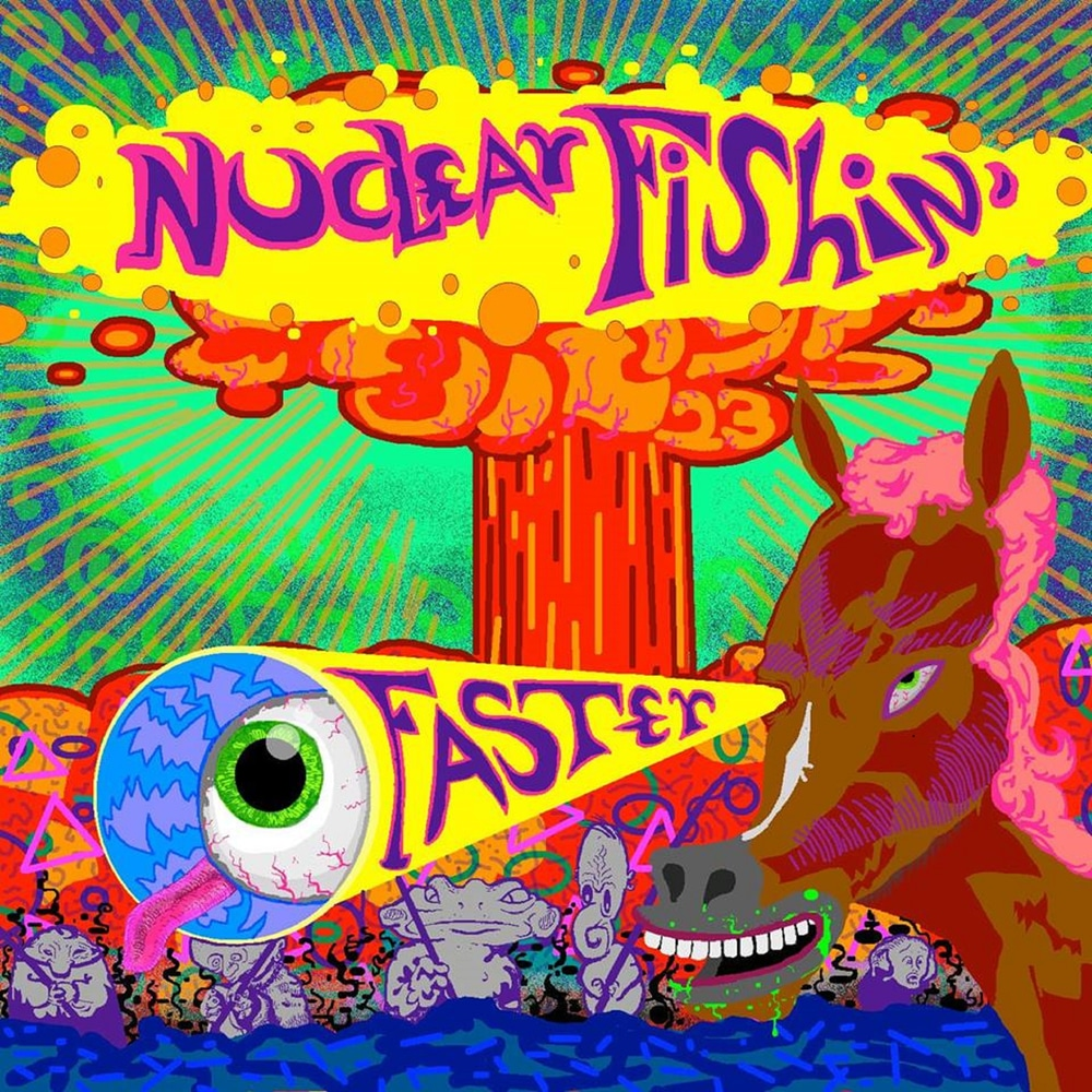 Faster - Nuclear Fishin - 2018 (Engineer)