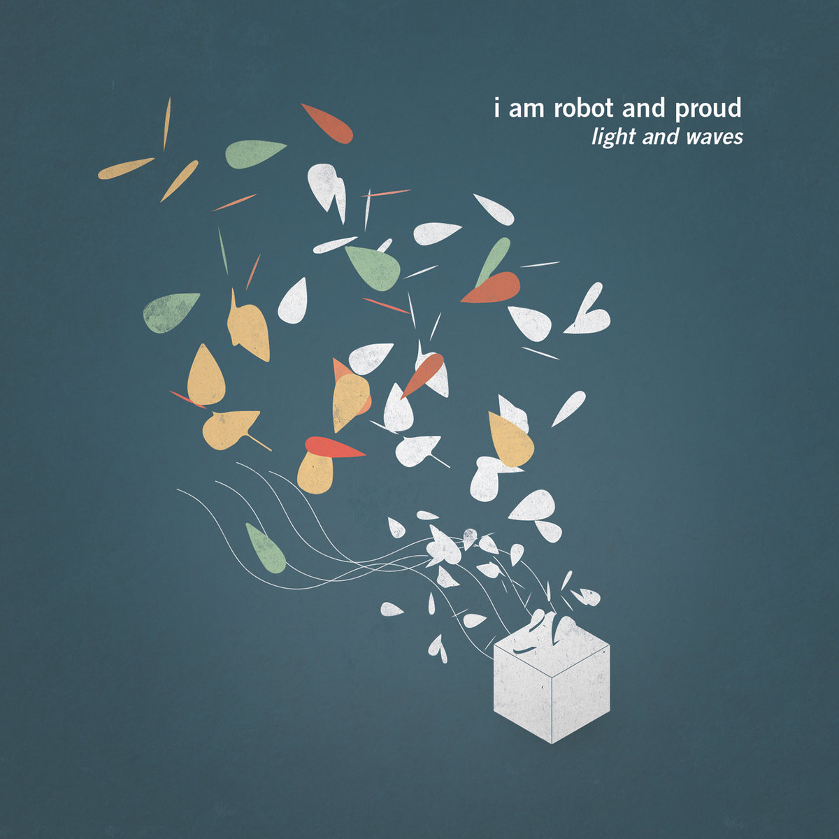 I Am Robot and Proud - Light and Waves - 2015 (Assistant Engineer)