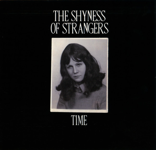 The Shyness Of Strangers - Time - 2017 (Engineer)