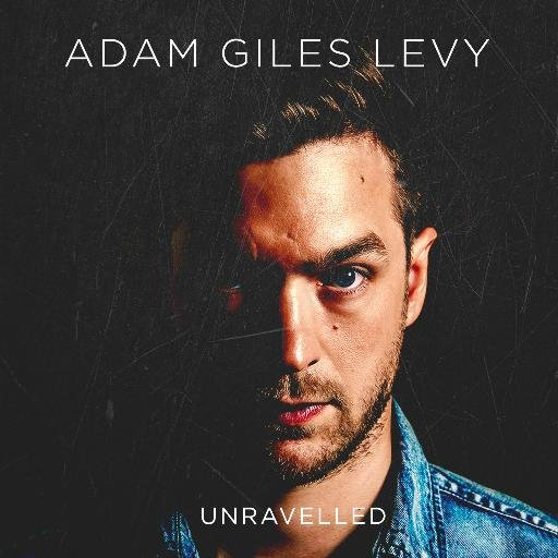 Adam Giles Levy - Unravelled - 2016 (Producer / Engineer / Mixing)