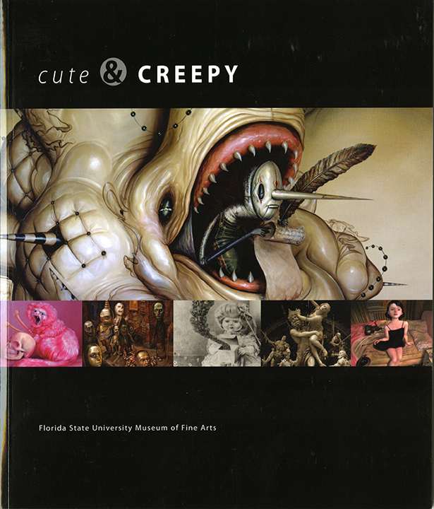 Cute and Creepy, Exhibition Catalogue, Florida State University Museum of Fine Arts, 2011. Featuring art by Richard A. Kirk.