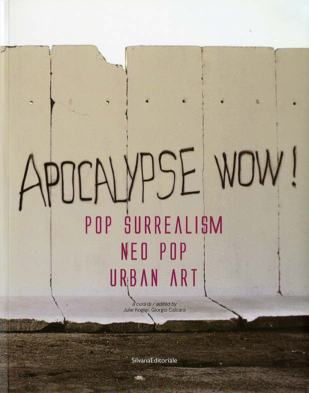 Apocalypse Wow, Exhibition Catalogue, MACRO Rome, 2009. Featuring art by Richard A. Kirk.