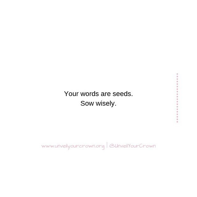 """Life and death are in the power of the tongue"" (Proverbs 18:21) — That means that in this season you need to be very mindful of the seeds you're sowing with your words. Not only, with others but also, with yourself. After all, what you sow today will be your harvest in the next season! — So what are you sowing? — #UnveilYourCrown #UYC #WalkInYourPurpose #Purposeful #PurposeDriven #GodAssignment  #BeTheLight"