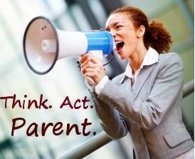 Think. Act. Parent.