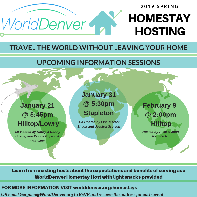 Upcoming Information Sessions_Come learn more about the expectations and benefits of serving as a WorldDenver homestay host!Experienced hosts will be there to share their experiences as well.January 21_ Hilltop_Lowry (1).png