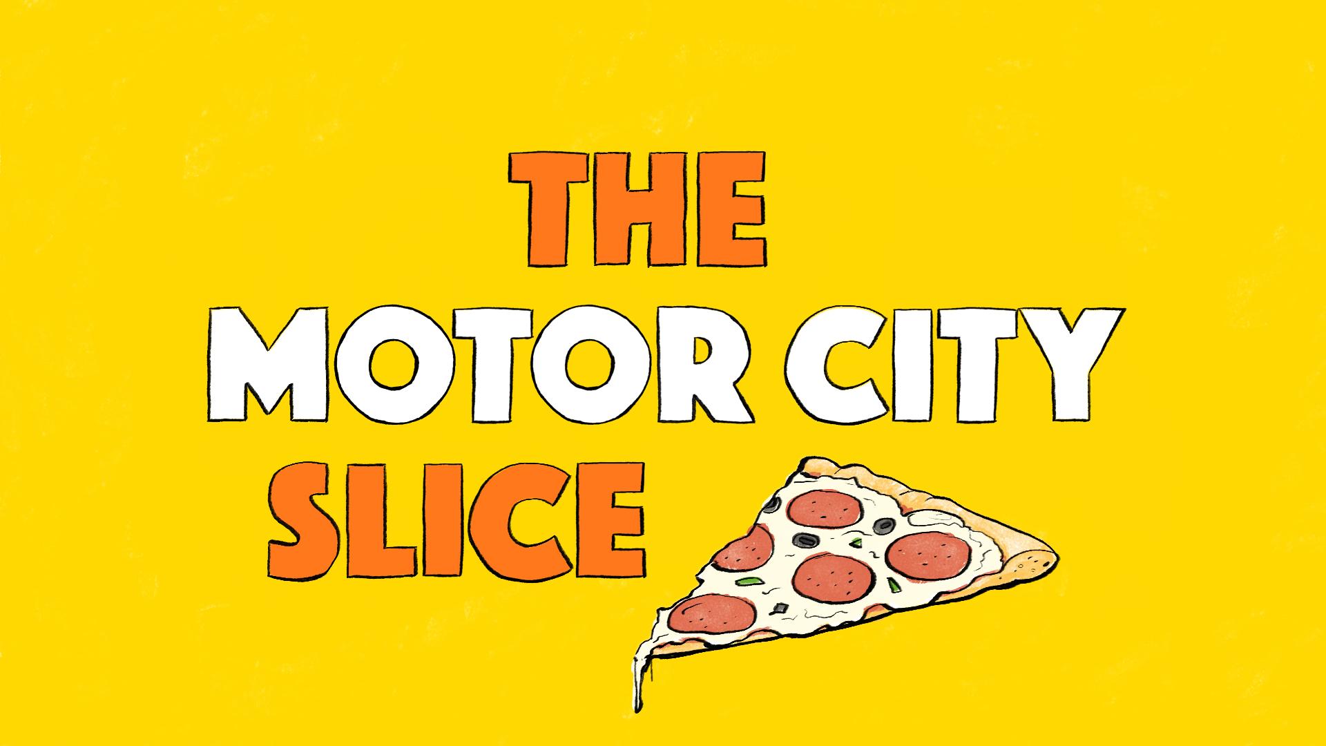 Motor City Slice