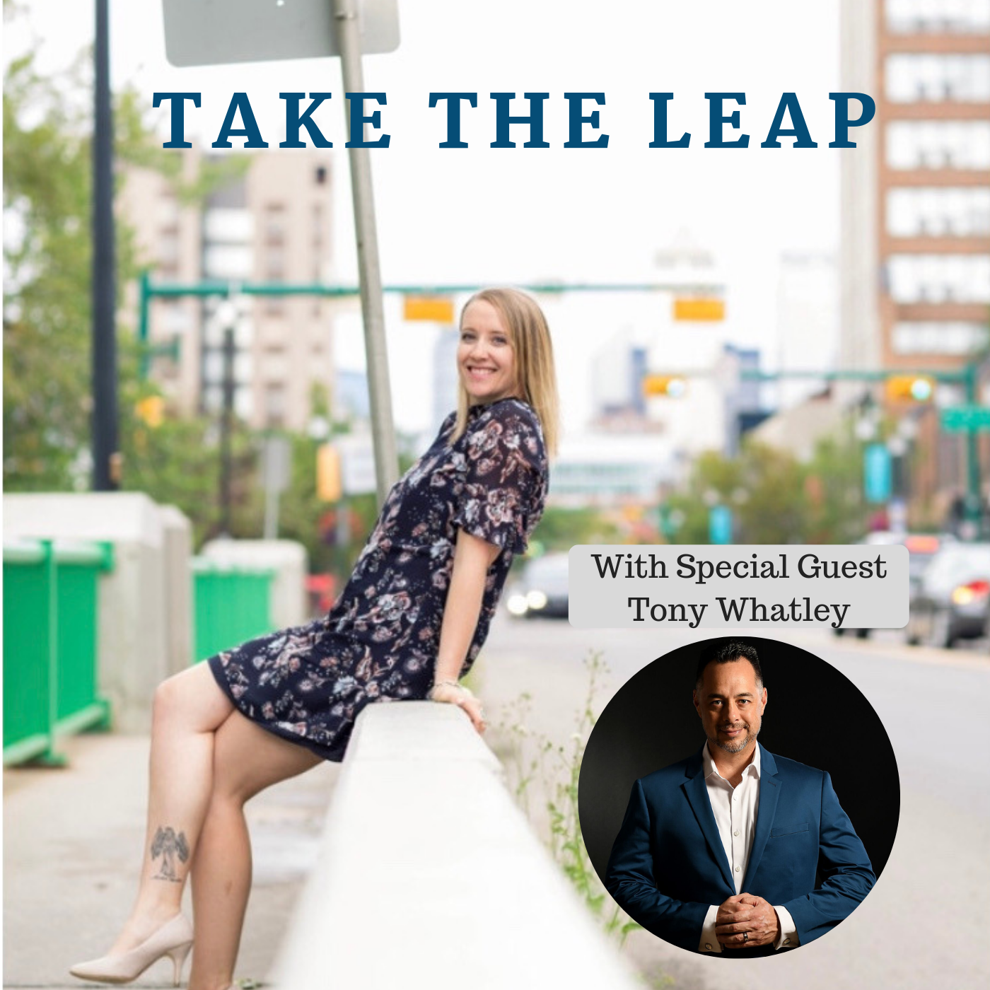 Take The Leap Podcast Graphic -Tony Whatley (1).png
