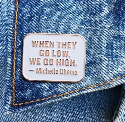 Michelle Obama Quote Pin